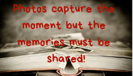 "Photo album overwritten by the words, ""Photos capture the moment but memories must be shared"""