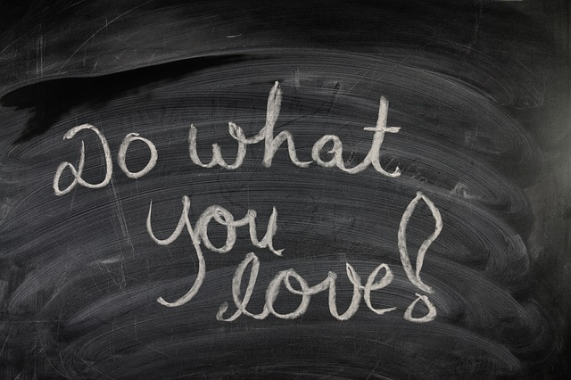 "Chalk board with writing, ""Do what Your Love"" on it. Relating to writing Pen Portraits if you have a writers's block."