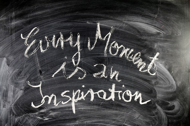 "Chalk board with writing, ""Every moment is an inspiration"" on it. Relating to writing Pen Portraits if you have a writers's block."