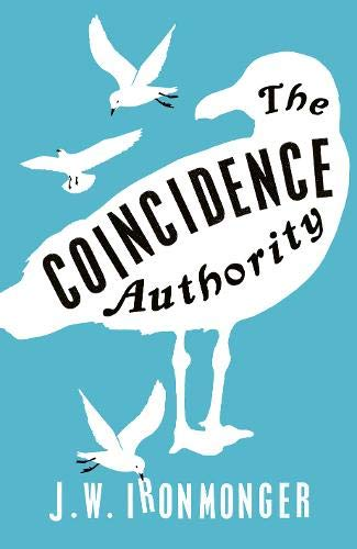 Cover of the book, The Coincidence Authority by J W Ironmonger