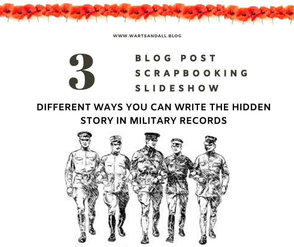 A poster advertising 3 ways to write the hidden story in military records. A Blog post, Scrapbooking and a Slideshow
